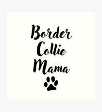 Border Collie Mama Art Print