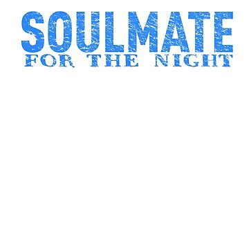 Soulmate for the Night by 1of100