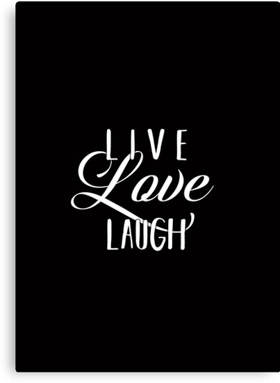 Live Laugh Love Quote Inspiring Words For Life Text Only On Black