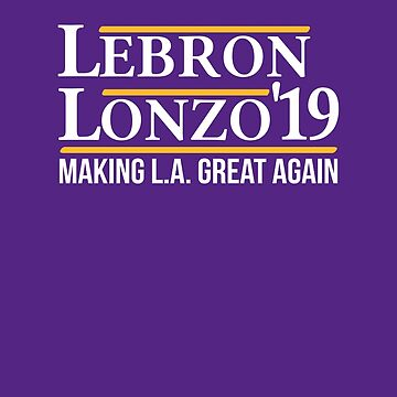 Lebron Lonzo Making L.A. Great Again Basketball T Shirt by ravishdesigns