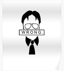 Dwight - Wrong. Poster