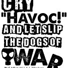 Cry Havoc! Julius Caesar Shakespeare Quote by Incognita Enterprises