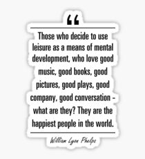 William Lyon Phelps famous quote about music Sticker
