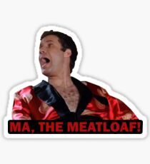 Ma! The Meatloaf! Sticker