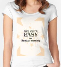 8b22dc996 Easy Like Sunday Morning Fitted Scoop T-Shirt