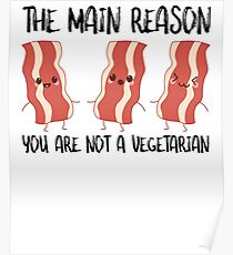 Bacon The Main Reason You Are Not A Vegetarian Poster