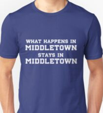 What Happens In Middletown Stays In Middletown Unisex T-Shirt