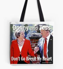 Don't Go Brexit My Heart Tote Bag