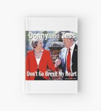 Don't Go Brexit My Heart Hardcover Journal