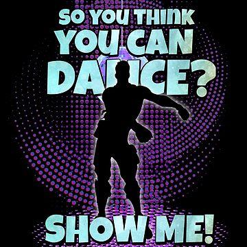 ¿Así que, crees que puedes bailar? de ChrissyMDK