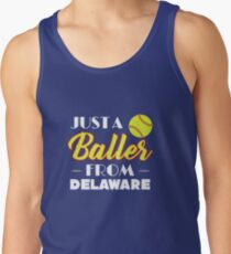 Just A Baller From Delaware Tank Top