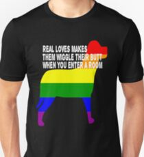 Dog Rainbow Gay Pride Flag Real Love Makes Them Wiggle Their Butt When You Enter A Room Unisex T-Shirt