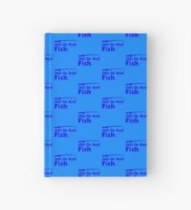 Shut Up And Fish Blue Hardcover Journal
