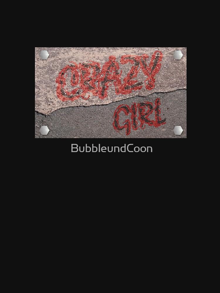 Streetwear Crazy Girl von BubbleundCoon