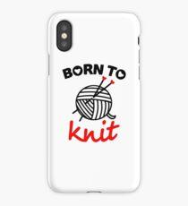 Born to knit yarn Fun Quote iPhone Case