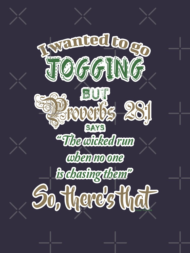 Proverbs 28:1 I Wanted To Go Jogging But by IconicTee