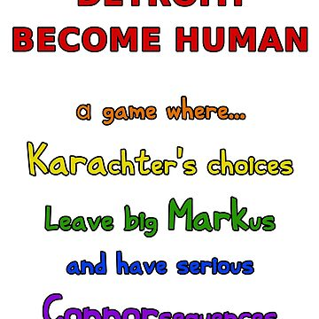 Detroit: Become Human – Kara, Markus, Connor (Rainbow, Black Outline - Funny Gaming Quote) by From-Now-On