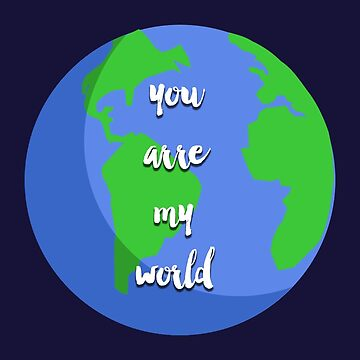 You are my world by fashprints
