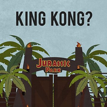 Jurassic Park - What Have They Got In There? King Kong? by daddydj12