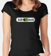 Kill knit Funny Yarn Knitters Quotes Gifts Women's Fitted Scoop T-Shirt