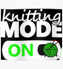 knitting mode on / funny gifts for knitters Poster