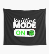 knitting mode on / funny gifts for knitters Wall Tapestry
