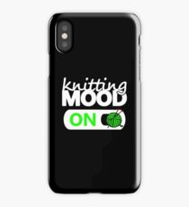 knitting mode on green / funny quotes knitters iPhone Case