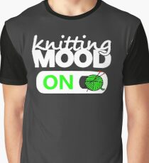 knitting mode on green / funny quotes knitters Graphic T-Shirt