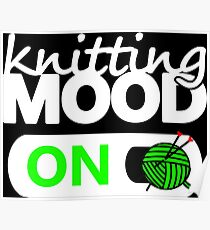 knitting mode on green / funny quotes knitters Poster