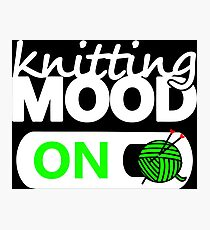 knitting mode on green / funny quotes knitters Photographic Print
