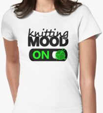 knitting mood on cool graphic / yarn / fun quotes Women's Fitted T-Shirt