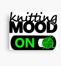 knitting mood on cool graphic / yarn / fun quotes Canvas Print