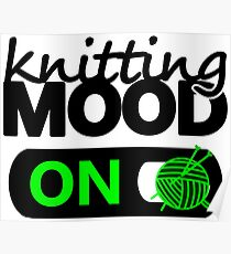 knitting mood on cool graphic / yarn / fun quotes Poster