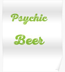 Your Friendly Psychic Tshirt Design beer psychic Poster