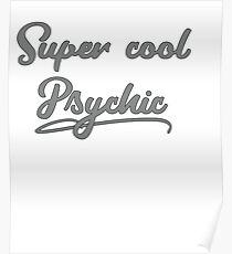Your Friendly Psychic Tshirt Design Super cool psychic Poster