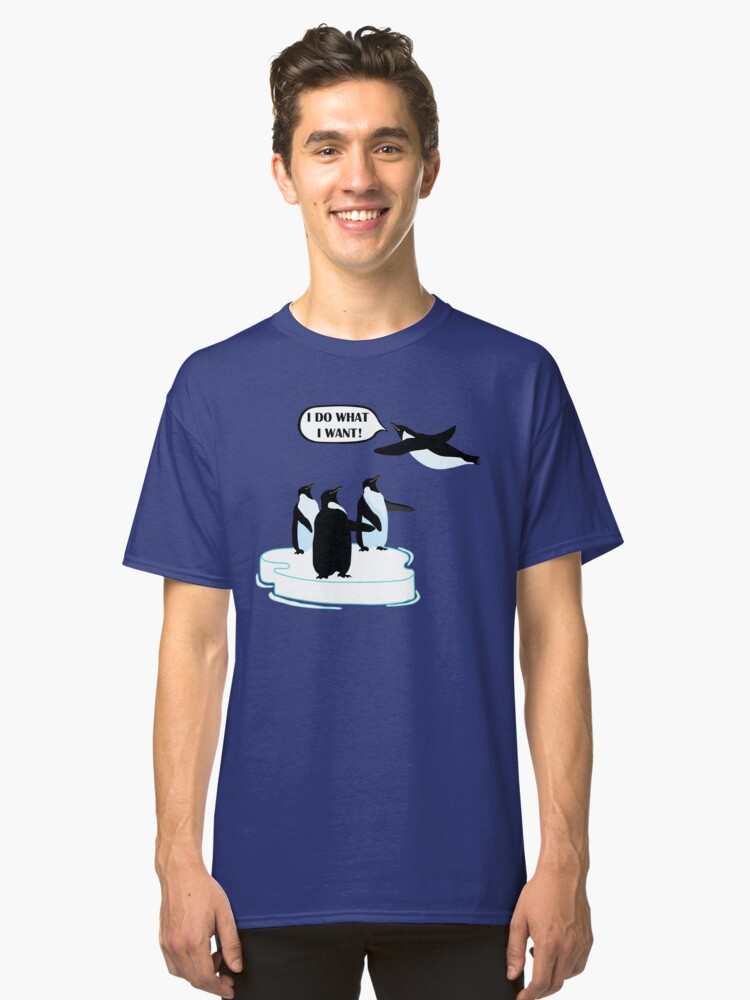I Do What I Want T-shirt Cool Flying Penguin Tshirt Classic T-Shirt Front