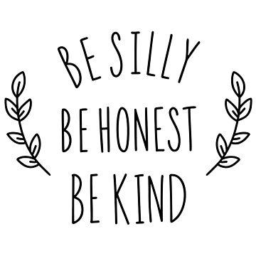 Silly, kind, honest by caddystar