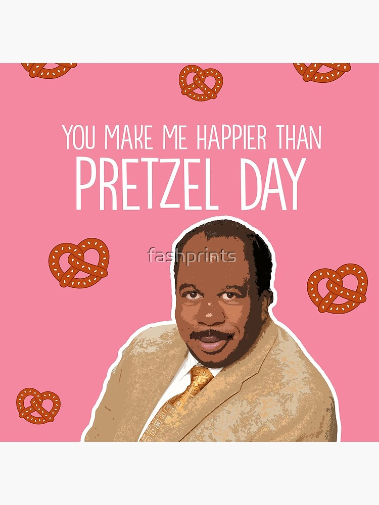Happier than Pretzel Day by fashprints