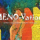 MENO-Vations Book Cover by © Angela L Walker