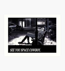 Cowboy Bebop See You Space Cowboy Art Print