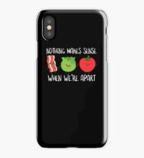 BLT Bacon Lettuce and Tomato Nothing Makes Sense When We're Apart iPhone Case