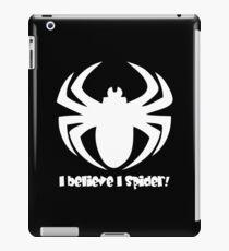 I Believe I Spider (w) iPad Case/Skin