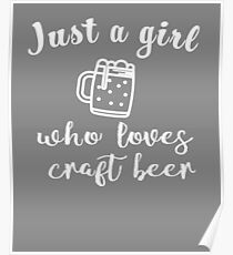 Cute Just a girl who loves craft beer gift Poster