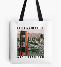 I left my heart in San Francisco Tote Bag