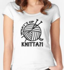 What's up knitta / cool funny yarn knitting quote Women's Fitted Scoop T-Shirt