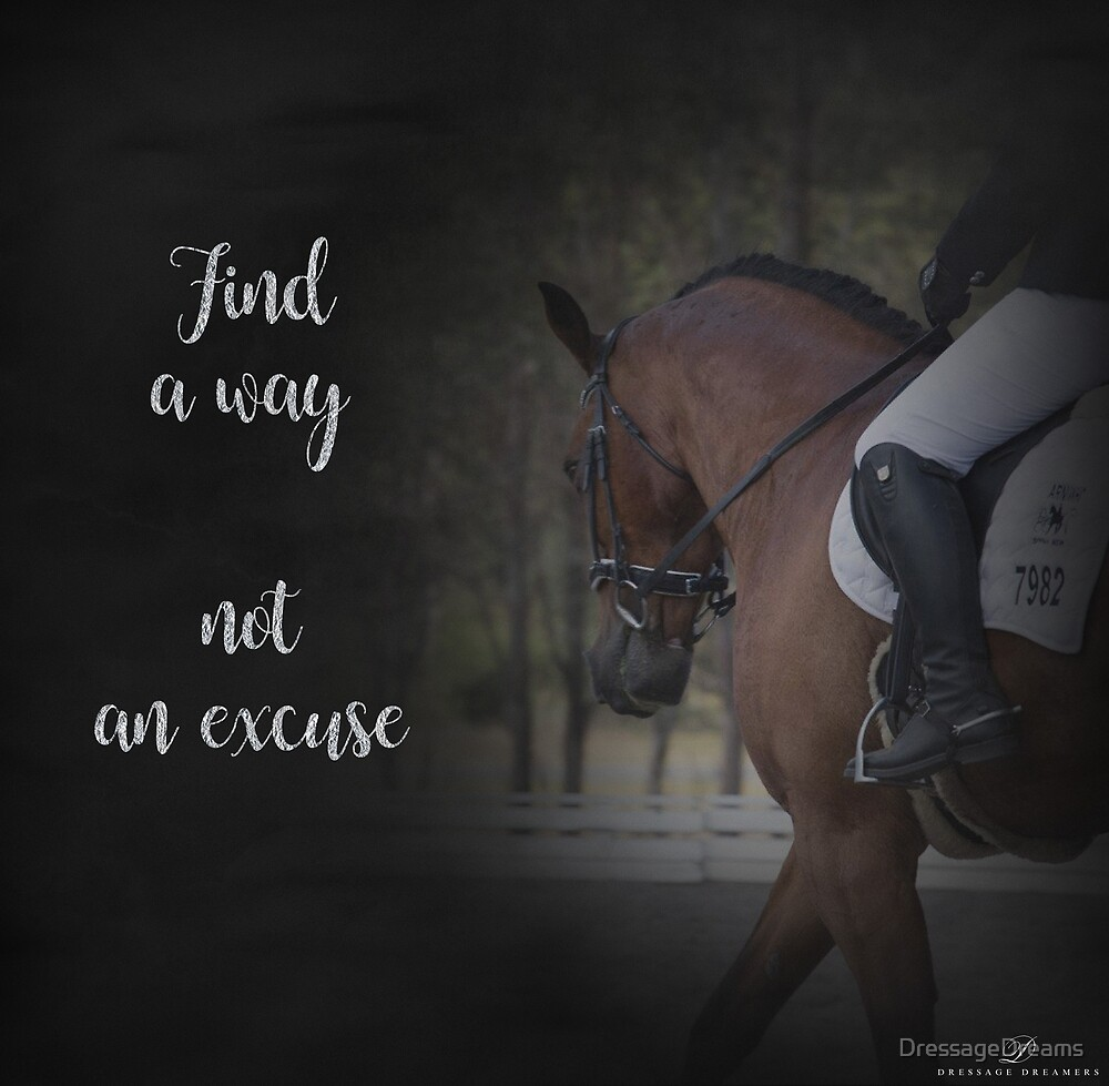 Find a way not an excuse- Print by DressageDreams