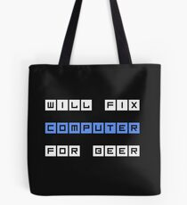 Will Fix Computer For Beer Tote Bag