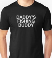 Cute Daddy's Fishing Buddy Fishermen Father's Day T Shirt Unisex T-Shirt