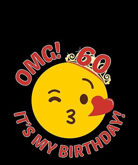 OMG Its My Birthday Cute Princess Emoji 60th Bday By Csfanatikdbz