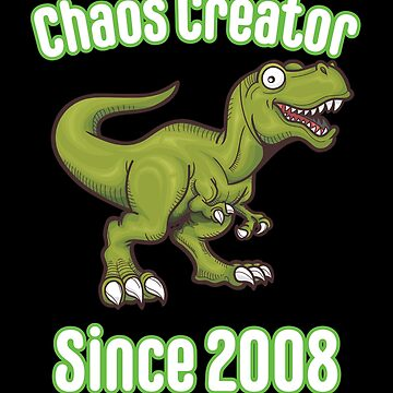 10th Birthday Funny Design - Chaos Creator Since 2008 by kudostees